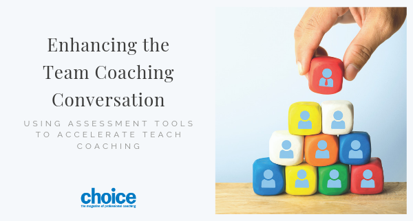 Enhancing the Team Coaching Conversation - choice Online